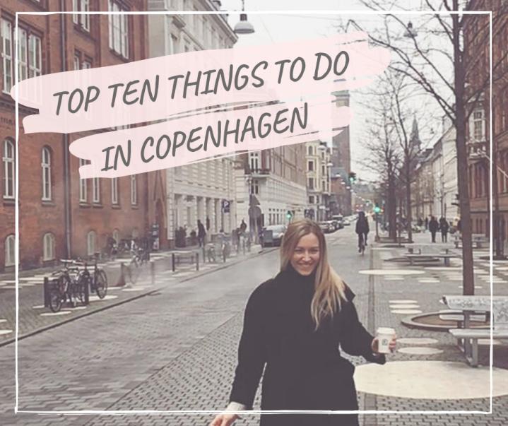 Top Ten Things to do inCopenhagen